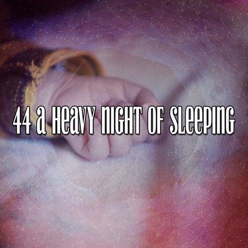 44 A Heavy Night of Sleeping by Relajación