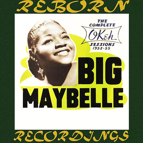 The Complete OKeh Sessions 1952-1955 (HD Remastered) by Big Maybelle
