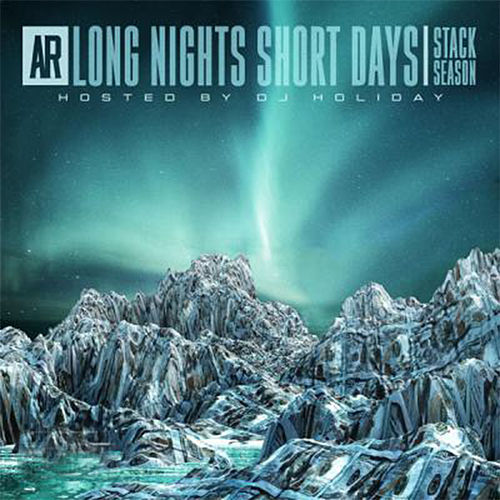 Long Nights Short Day, Stack Season (Hosted by DJ Holiday) by AR