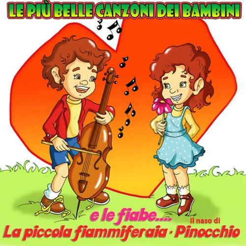 Le più belle canzoni dei bambini e le Fiabe: La piccola fiammiferaia - Pinocchio von Various Artists