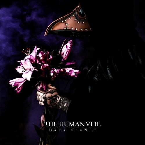Dark Planet by The Human Veil