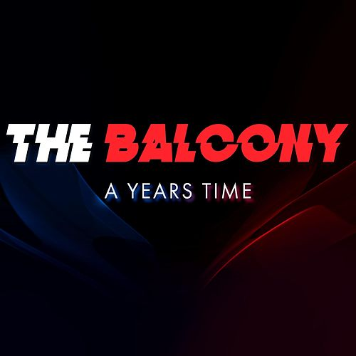A Years Time von The Balcony