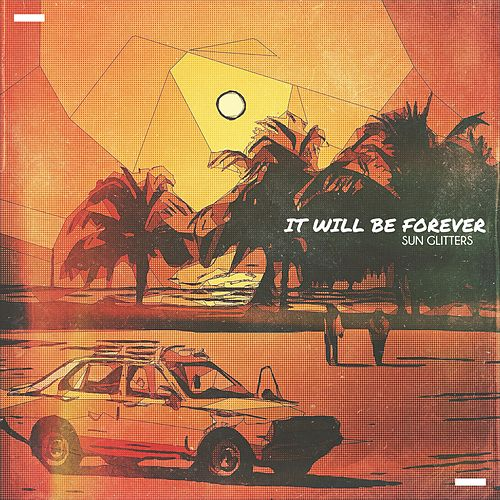 It Will Be Forever von Sun Glitters