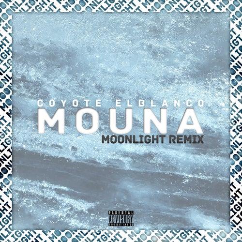 Mouna (moonlight remix) de Coyote Elblanco