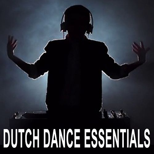 Dutch Dance Essentials (The Best EDM, Trap, Atm Future Bass, Dirty House & Progressive Trance) de Various Artists