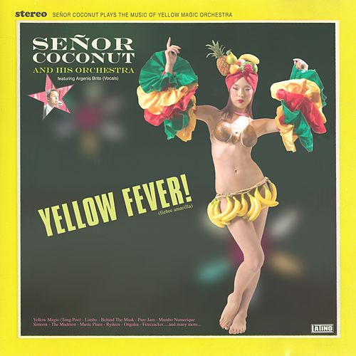 Yellow Fever! by Senor Coconut