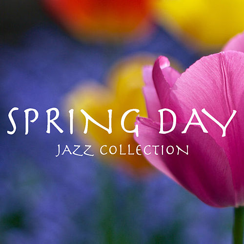 Spring Day Jazz Collection de Various Artists
