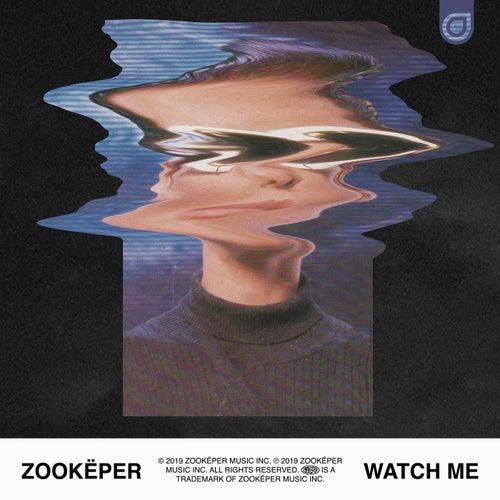 Watch Me von Zookëper