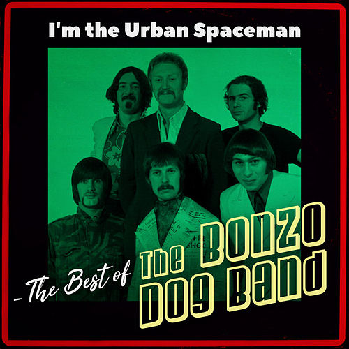 I'm the Urban Spaceman - The Best of by Bonzo Dog Band