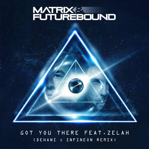 Got You There (Dehani & Infineon Remix) de Matrix and Futurebound