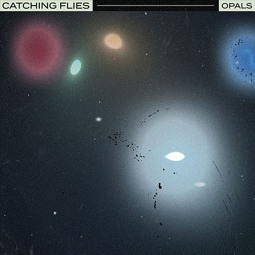 Opals by Catching Flies