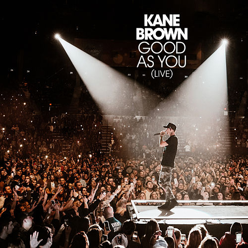 Good as You (Live) by Kane Brown