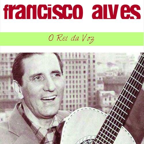 O Rei da Voz de Francisco Alves