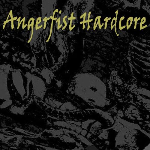 Angerfist Hardcore (The Latest Hardcore, Frenchcore & Terror) von Various Artists