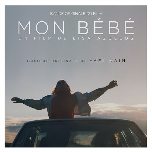 Mon Bébé (Original Motion Picture Soundtrack) von Yael Naim