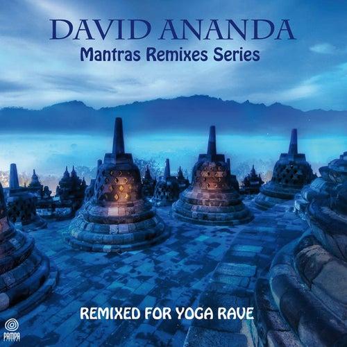 Mantras Remixes Series (Remixed Yoga Rave) by David Ananda