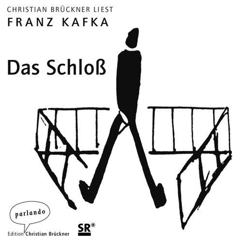 Das Schloß (Ungekürzte Lesung) von Franz Kafka