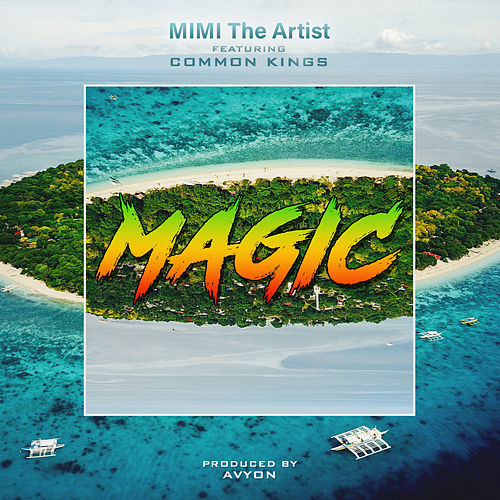 Magic (feat. Common Kings) by Mimi
