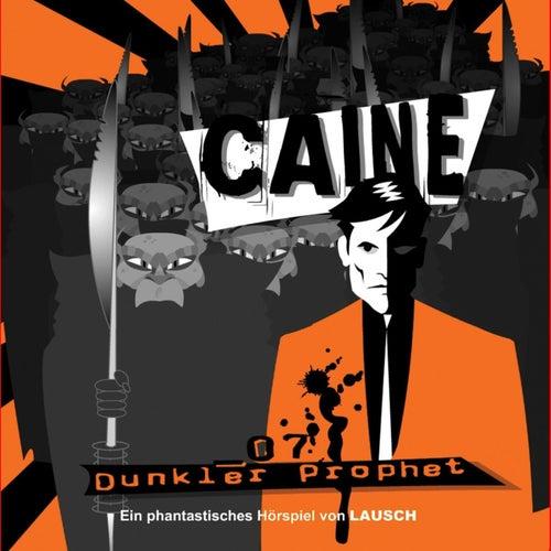 Folge 7: Dunkler Prophet von Caine