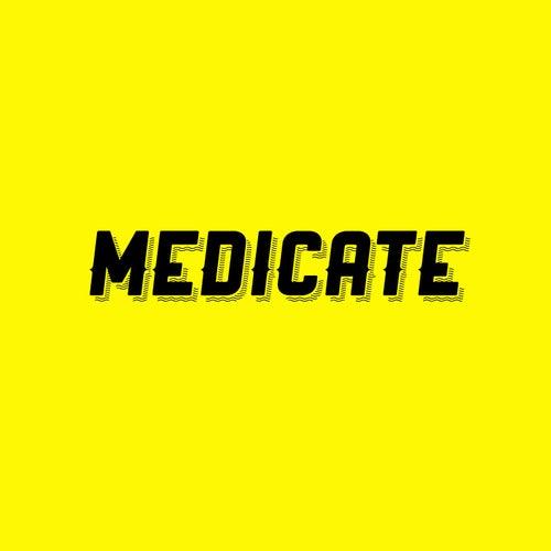 Medicate by MsDebbie