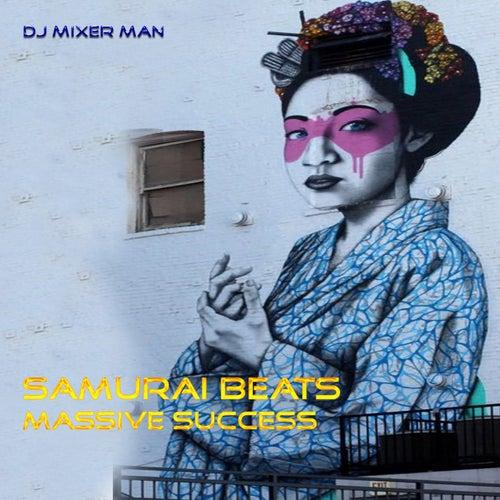 Samurai Beats Massive Success de DJ Mixer Man
