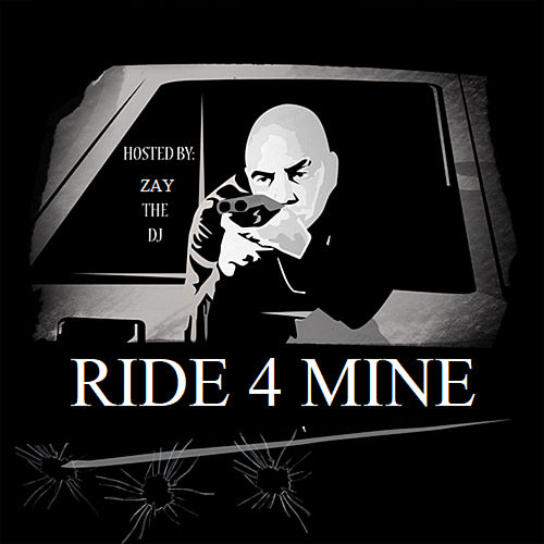 Ride 4 Mine by Zay The DJ