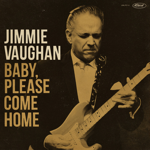 Baby, Please Come Home by Jimmie Vaughan