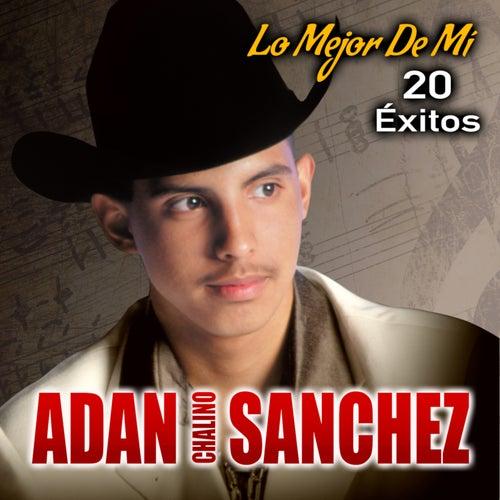 """Lo Mejor de Mi 20 Exitos de Adan """"Chalino"""" Sanchez"""