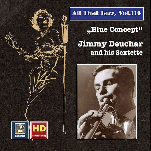 All That Jazz, Vol. 114: Blue Concept – Jimmy Deuchar and His Sextet (Remastered 2019) by Jimmy Deuchar Sextet