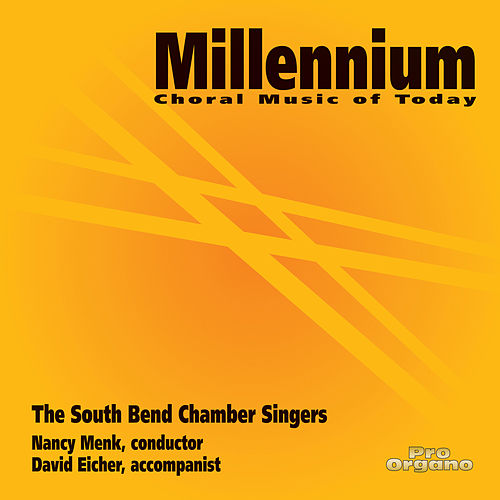 Millennium: Choral Music of Today (Live) by South Bend Chamber Singers
