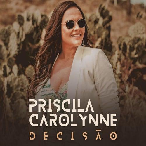 Decisão by Priscila Carolynne
