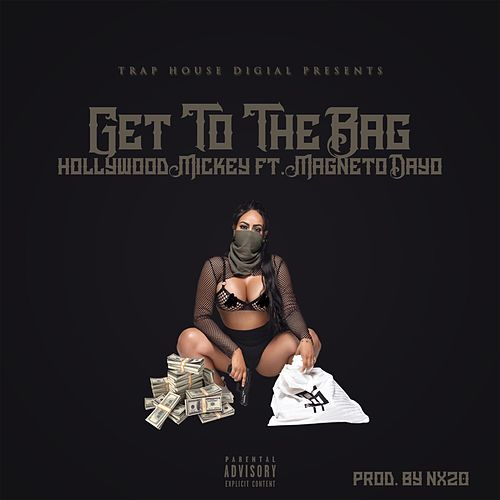 Get to the Bag by Hollywood Mickey