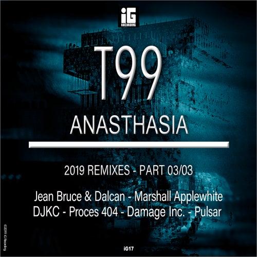 Anasthasia (2019 Remixes), Pt. 3 de T99