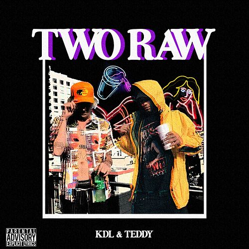 Two Raw by Kdl