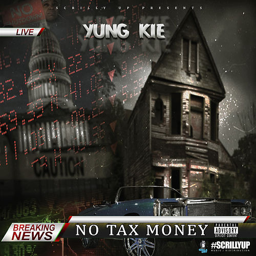 No Tax Money by Yung Kie