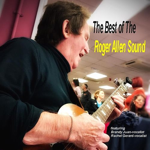 The best of the Roger Allen Sound by Roger Allen