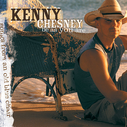 Be As You Are von Kenny Chesney