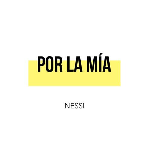 Por la Mía by Nessi