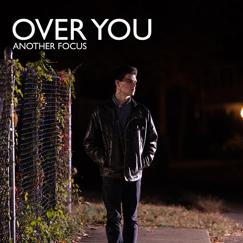 Over You by Another Focus