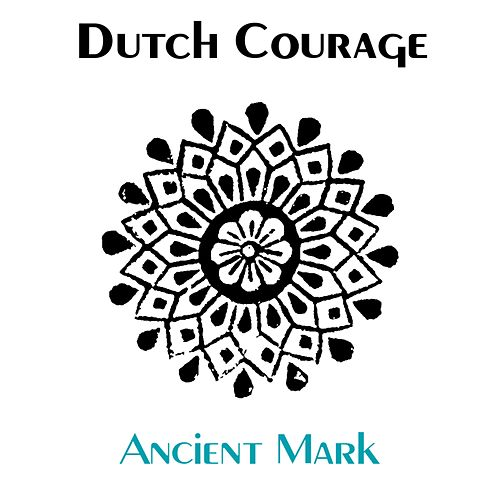 Ancient Mark by Dutch Courage