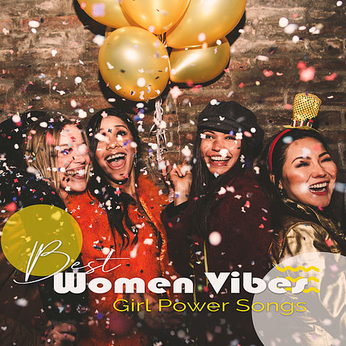 Best Women Vibes: Girl Power Songs de Various Artists