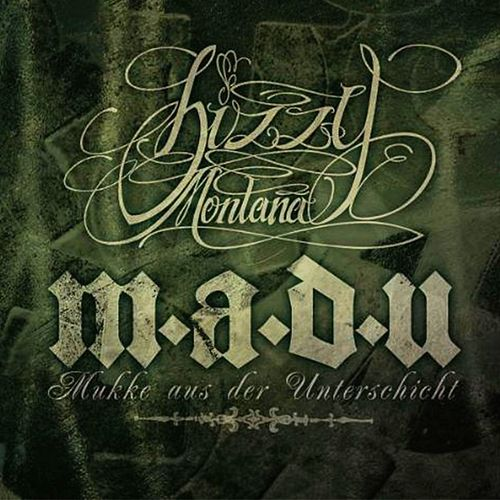 M.a.d.U. (Mukke aus der Unterschicht) di Bizzy Montana
