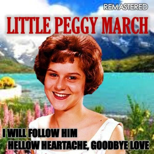 I Will Follow Him & Hellow Heartache, Goodbye Love (Remasterd) de Peggy March