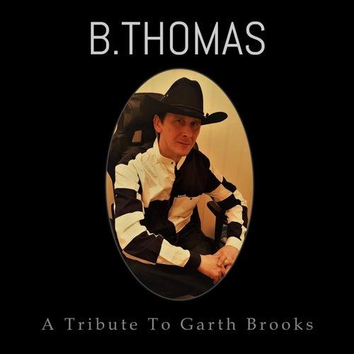 A Tribute to Garth Brooks de B. Thomas