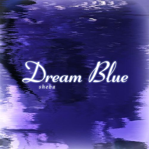 Dream Blue by Sheba