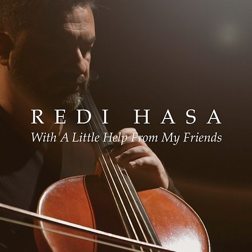 With a Little Help from My Friends by Redi Hasa