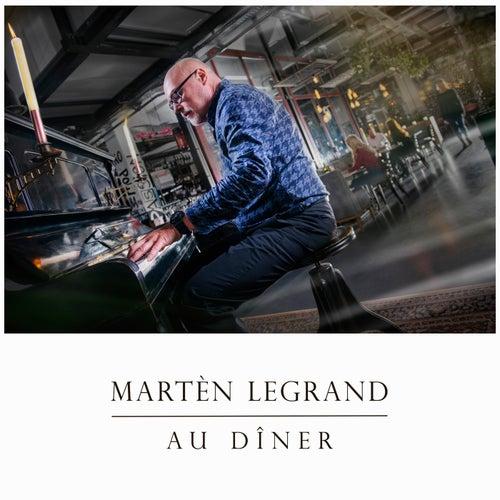 Au dîner von Martèn LeGrand