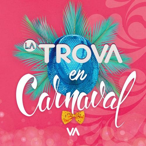 La Trova en Carnaval de Trova