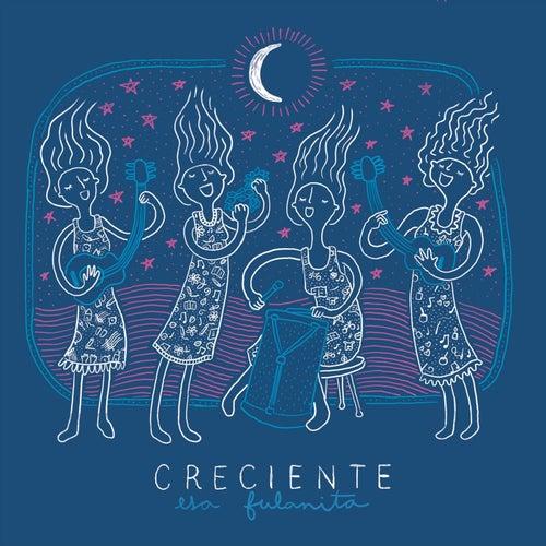 Creciente by Esa Fulanita