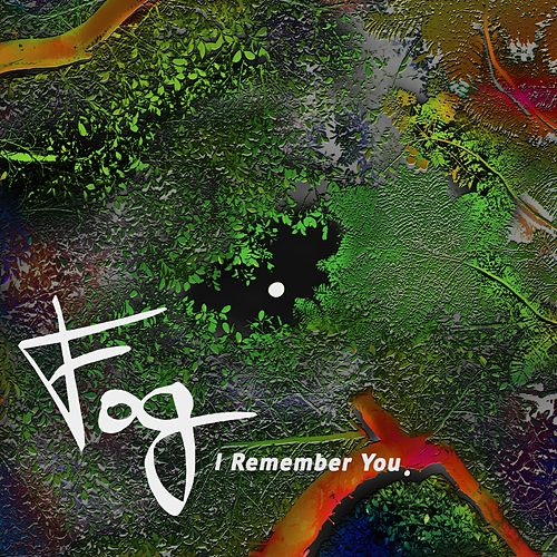 I Remember You von Fog